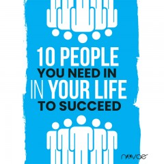 10 People You Need in Your Life to Succeed