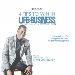 4 Tips to Win in Life and Business