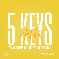 5 Keys to Accomplishing Your Dreams