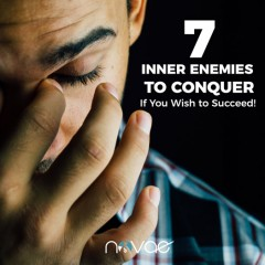 7 Inner Enemies to Conquer if You Wish to Succeed