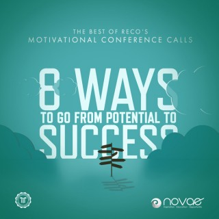 8 Ways to go from Potential to Success