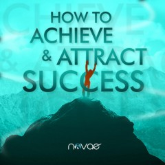 How to Achieve & Attract Success