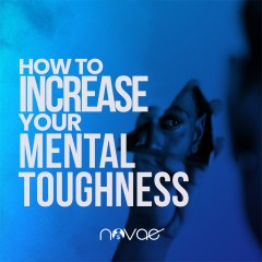 How to Increase Your Mental Toughness