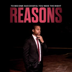 To Be Successful You Need the Right Reasons